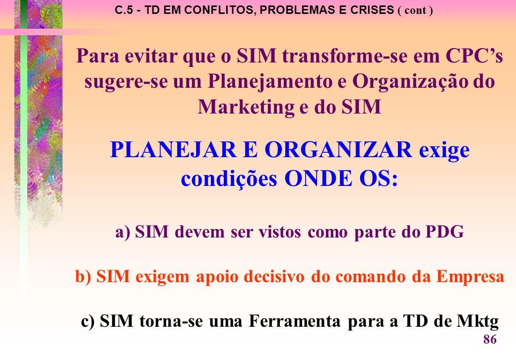 PLANEJAR E ORGANIZAR exige condições ONDE OS: