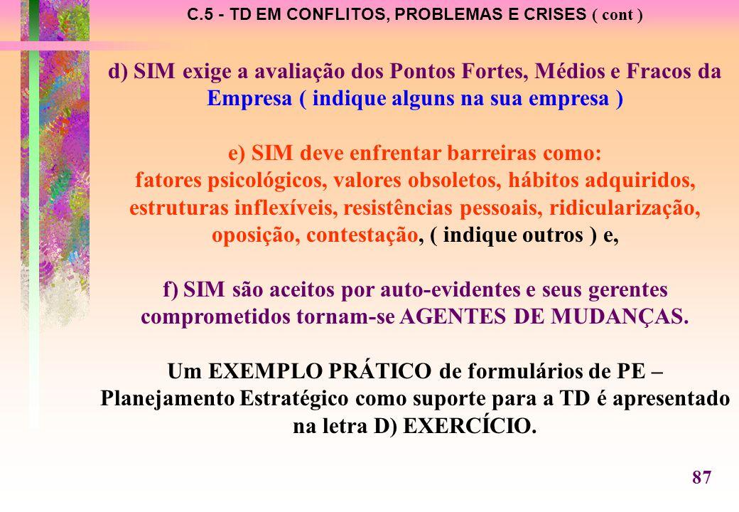 e) SIM deve enfrentar barreiras como:
