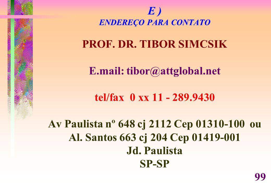 E ) ENDEREÇO PARA CONTATO PROF. DR. TIBOR SIMCSIK E