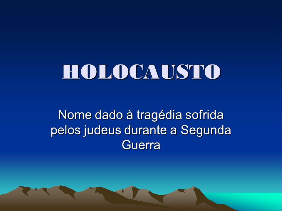 Nome dado à tragédia sofrida pelos judeus durante a Segunda Guerra