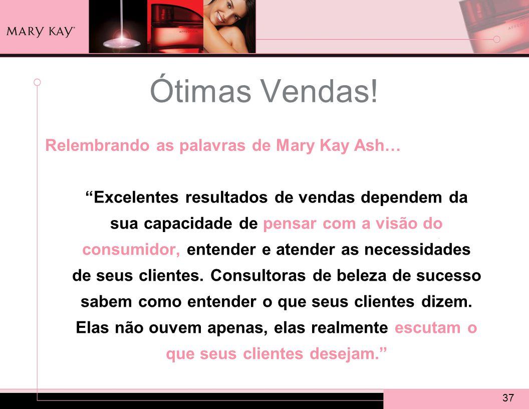 Ótimas Vendas! Relembrando as palavras de Mary Kay Ash…