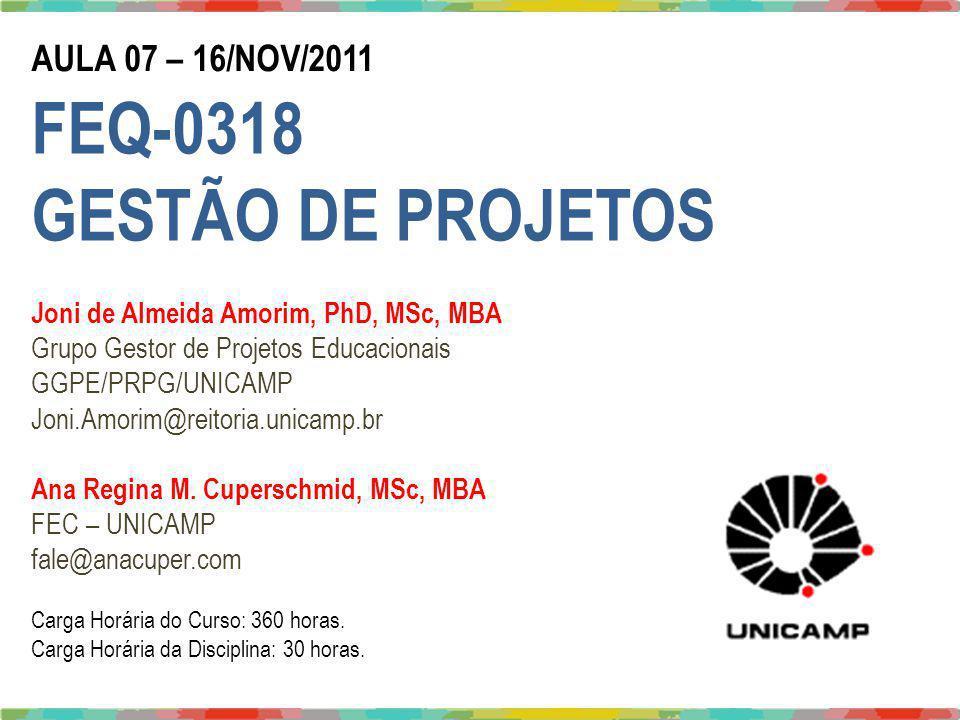 FEQ-0318 GESTÃO DE PROJETOS AULA 07 – 16/NOV/2011