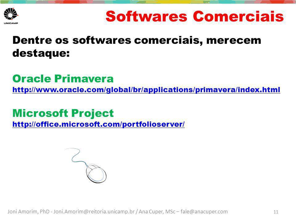 Softwares Comerciais Dentre os softwares comerciais, merecem destaque: