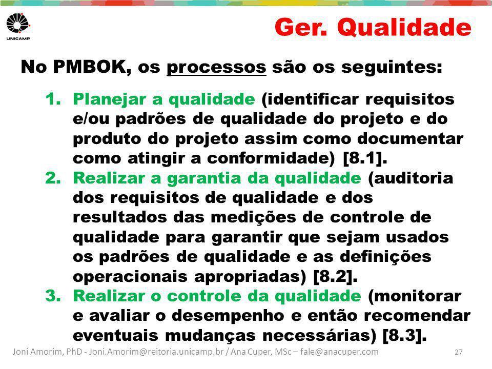 Ger. Qualidade No PMBOK, os processos são os seguintes: