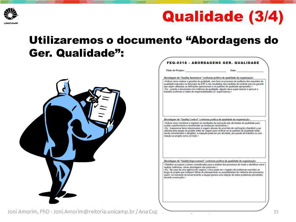 Qualidade (3/4) Utilizaremos o documento Abordagens do Ger. Qualidade :