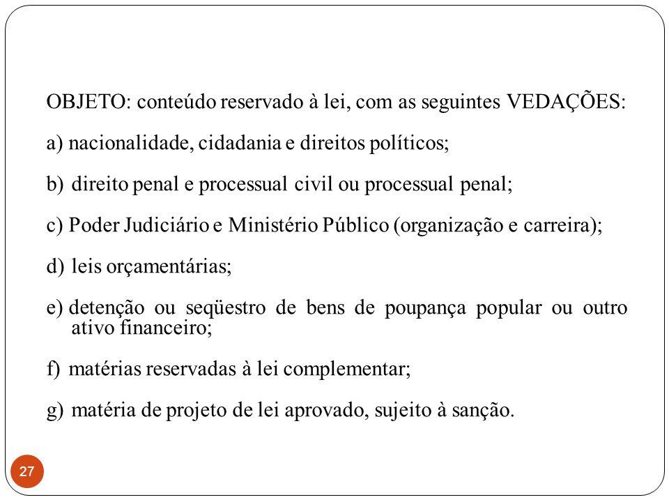 OBJETO: conteúdo reservado à lei, com as seguintes VEDAÇÕES: