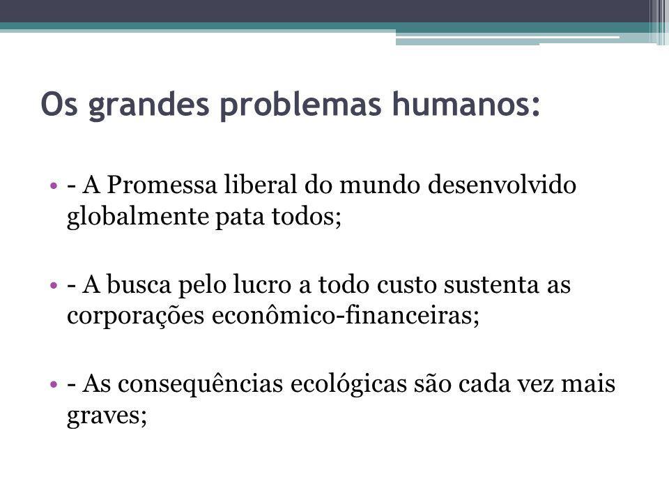 Os grandes problemas humanos: