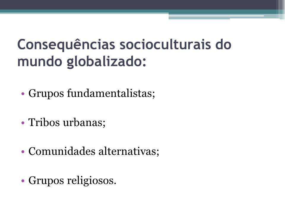 Consequências socioculturais do mundo globalizado: