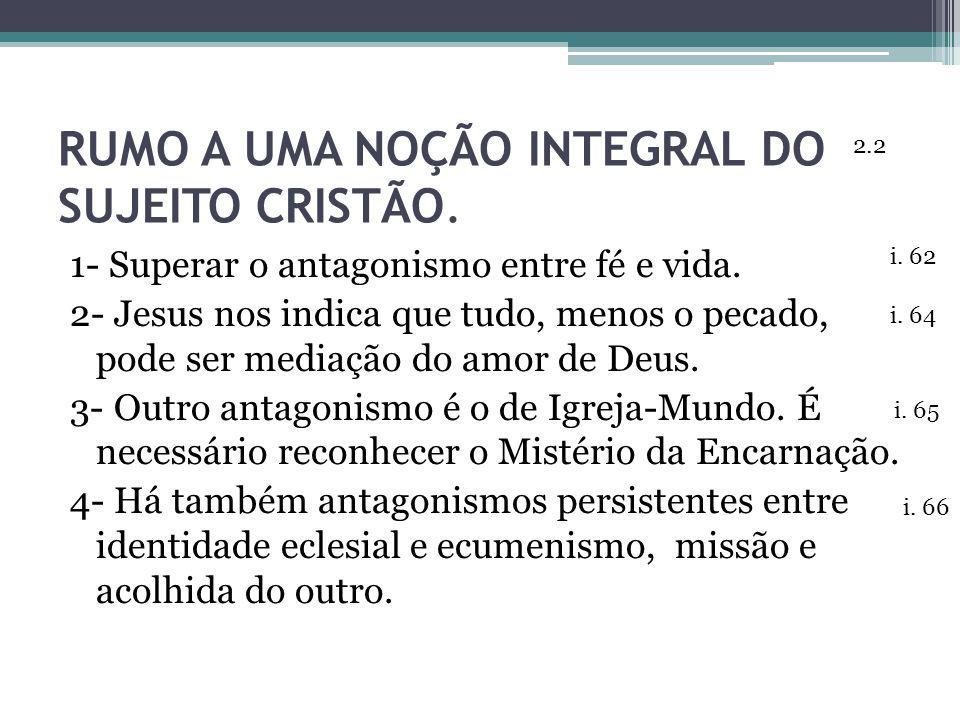 RUMO A UMA NOÇÃO INTEGRAL DO SUJEITO CRISTÃO.