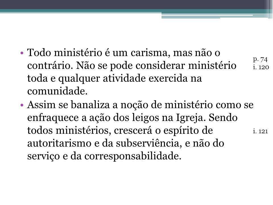 Todo ministério é um carisma, mas não o contrário