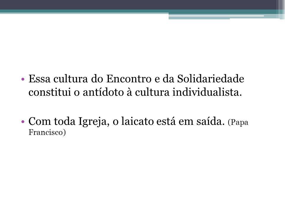 Essa cultura do Encontro e da Solidariedade constitui o antídoto à cultura individualista.
