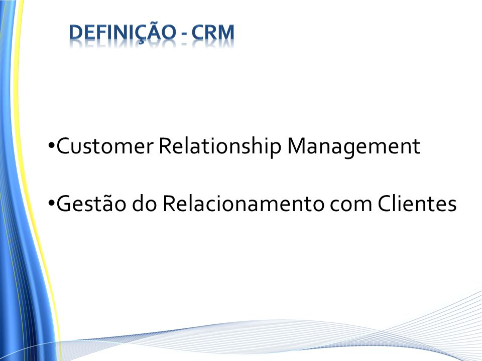 Customer Relationship Management Gestão do Relacionamento com Clientes