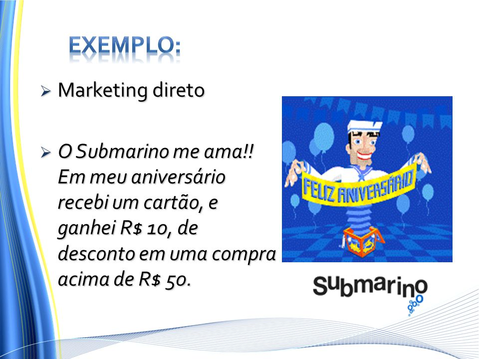 Exemplo: Marketing direto