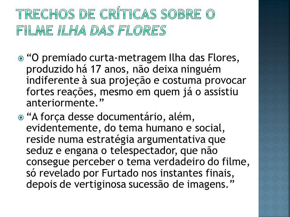 Trechos de críticas sobre o filme ilha das flores