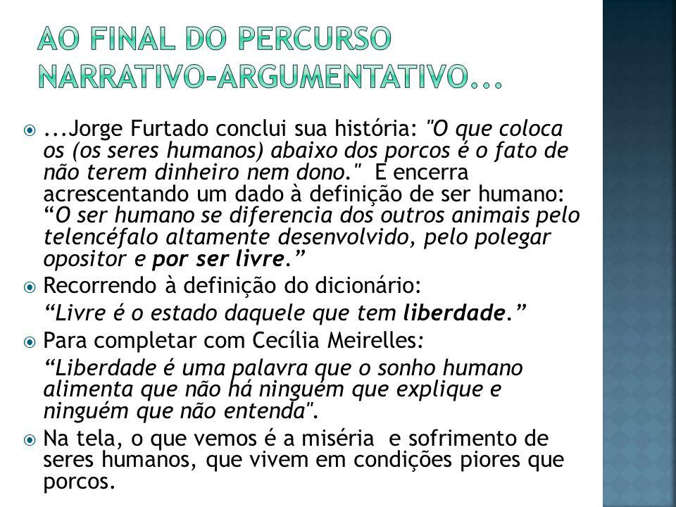 Ao final do percurso narrativo-argumentativo...