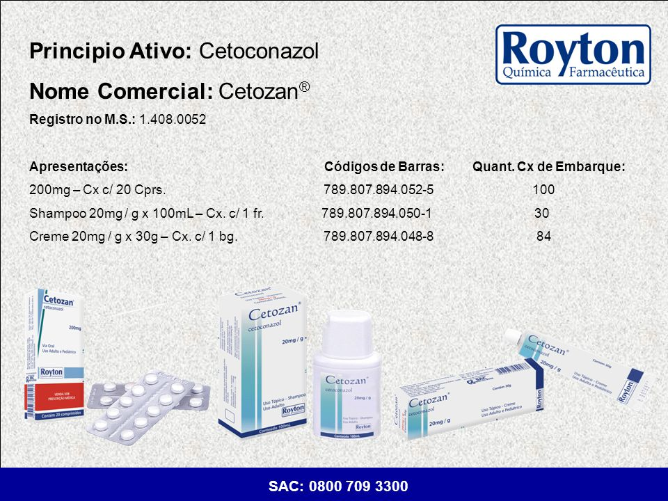 Principio Ativo: Cetoconazol Nome Comercial: Cetozan®
