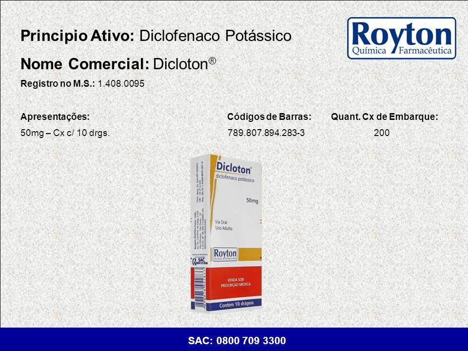Principio Ativo: Diclofenaco Potássico Nome Comercial: Dicloton®