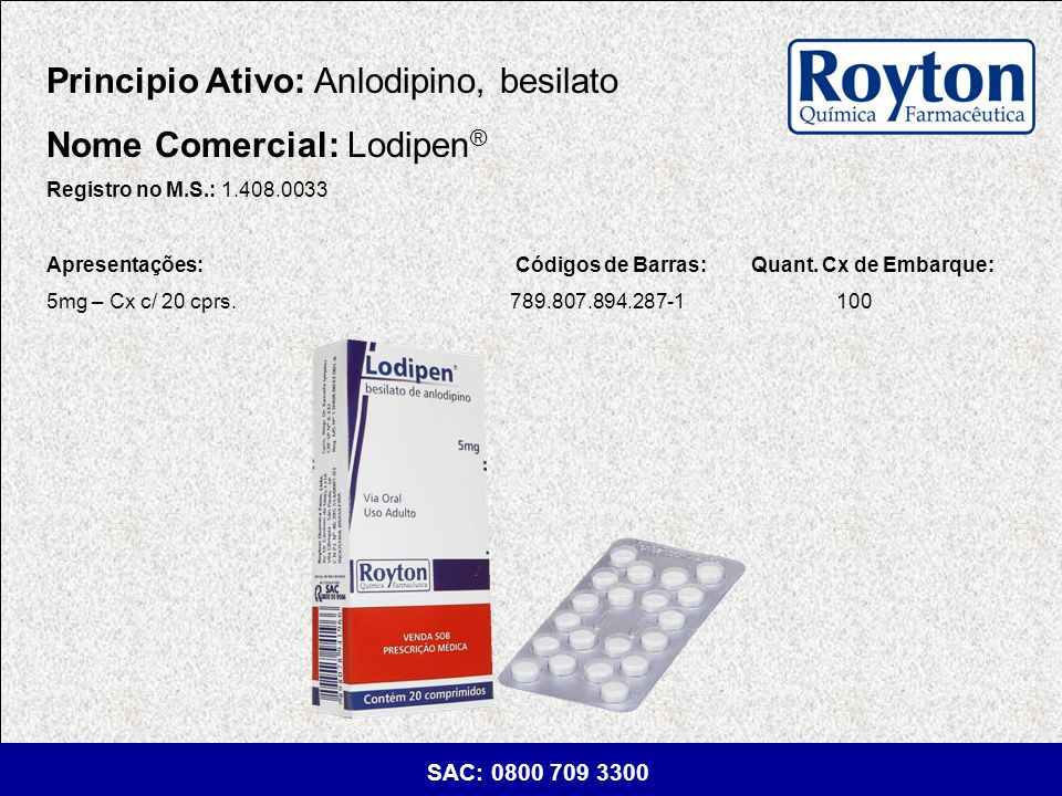 Principio Ativo: Anlodipino, besilato Nome Comercial: Lodipen®