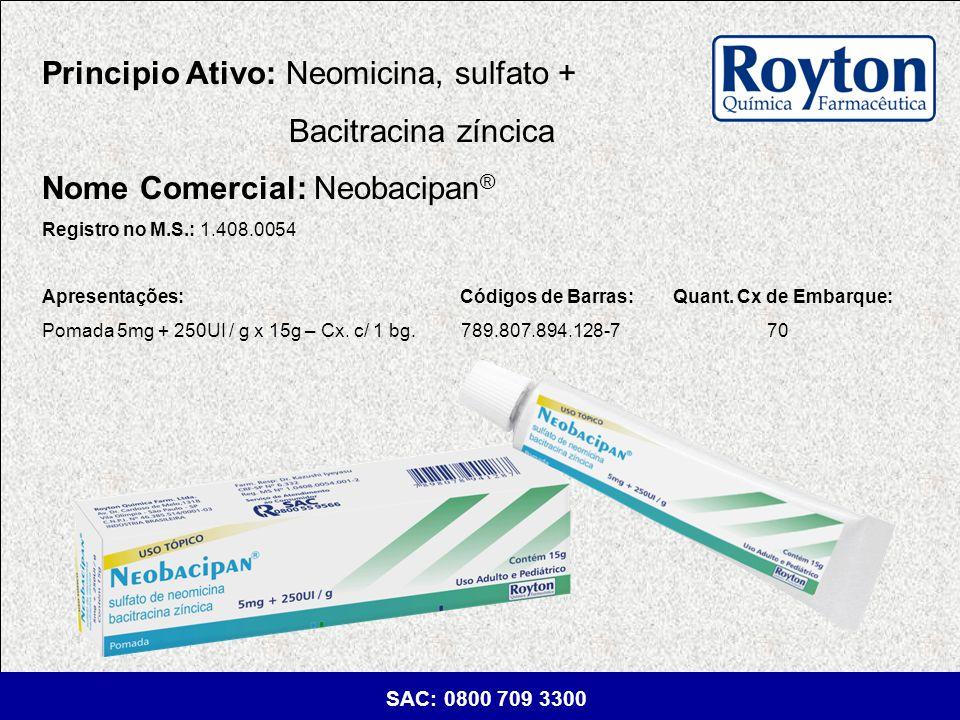 Principio Ativo: Neomicina, sulfato + Bacitracina zíncica