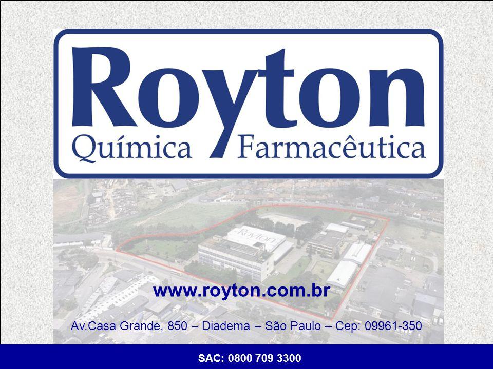 www.royton.com.br Av.Casa Grande, 850 – Diadema – São Paulo – Cep: 09961-350
