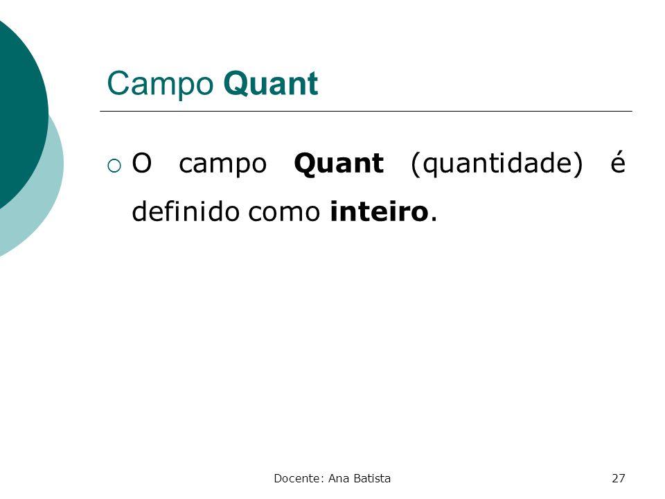 Campo Quant O campo Quant (quantidade) é definido como inteiro.