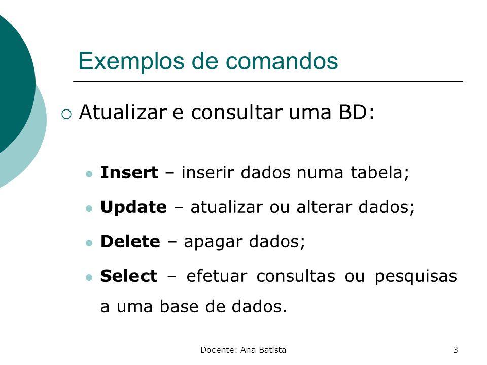 Exemplos de comandos Atualizar e consultar uma BD: