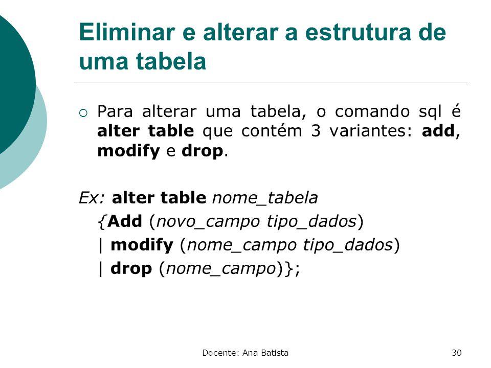 Eliminar e alterar a estrutura de uma tabela