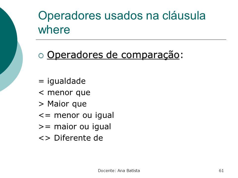 Operadores usados na cláusula where