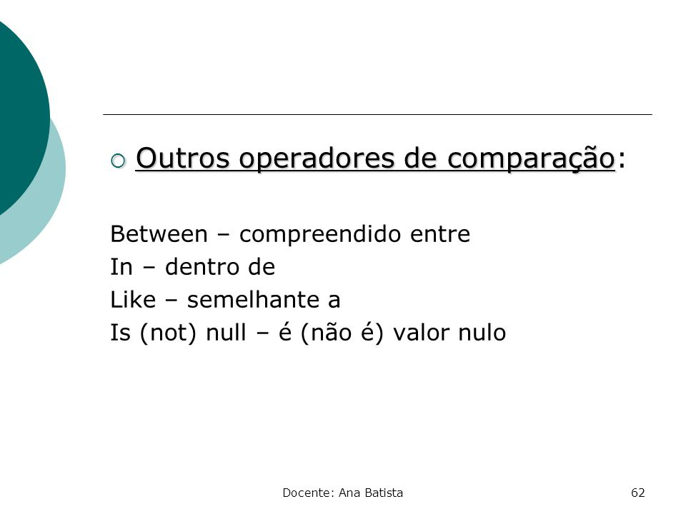 Outros operadores de comparação: