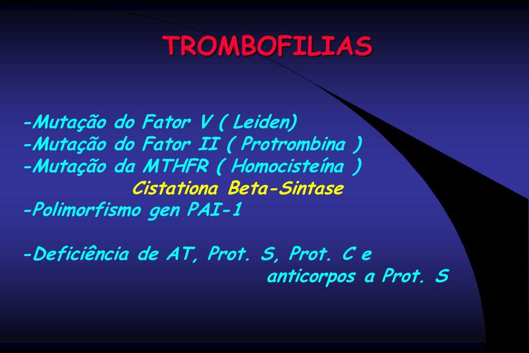 TROMBOFILIAS -Mutação do Fator V ( Leiden)