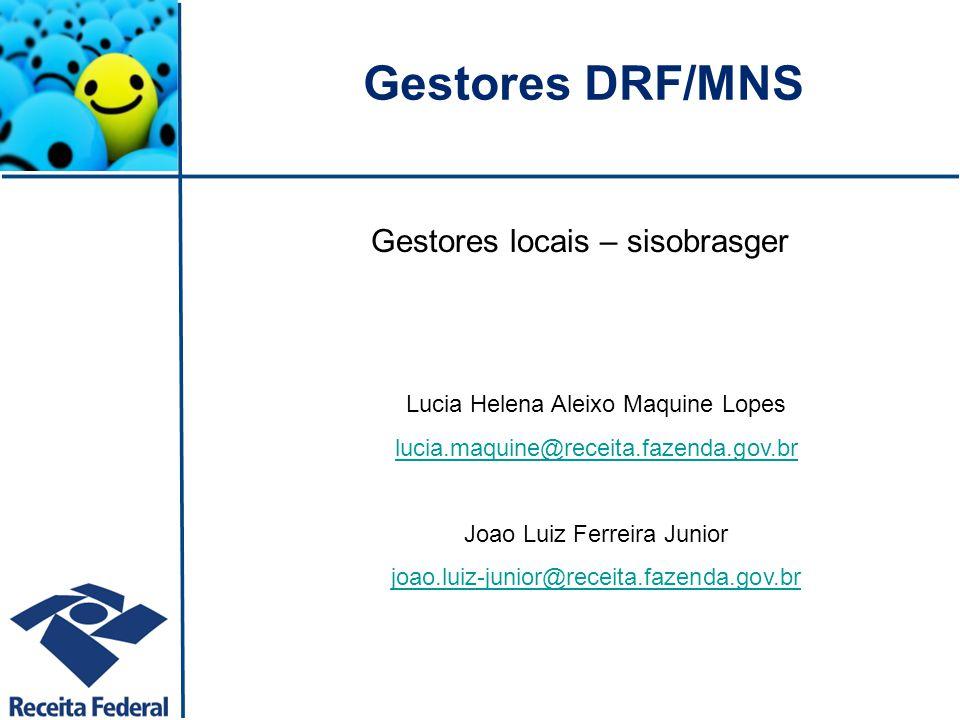 Gestores DRF/MNS Gestores locais – sisobrasger