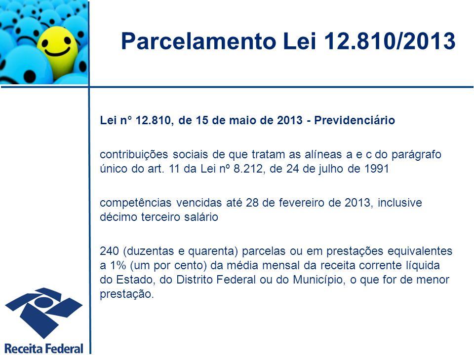 Parcelamento Lei 12.810/2013 Lei n° 12.810, de 15 de maio de 2013 - Previdenciário.