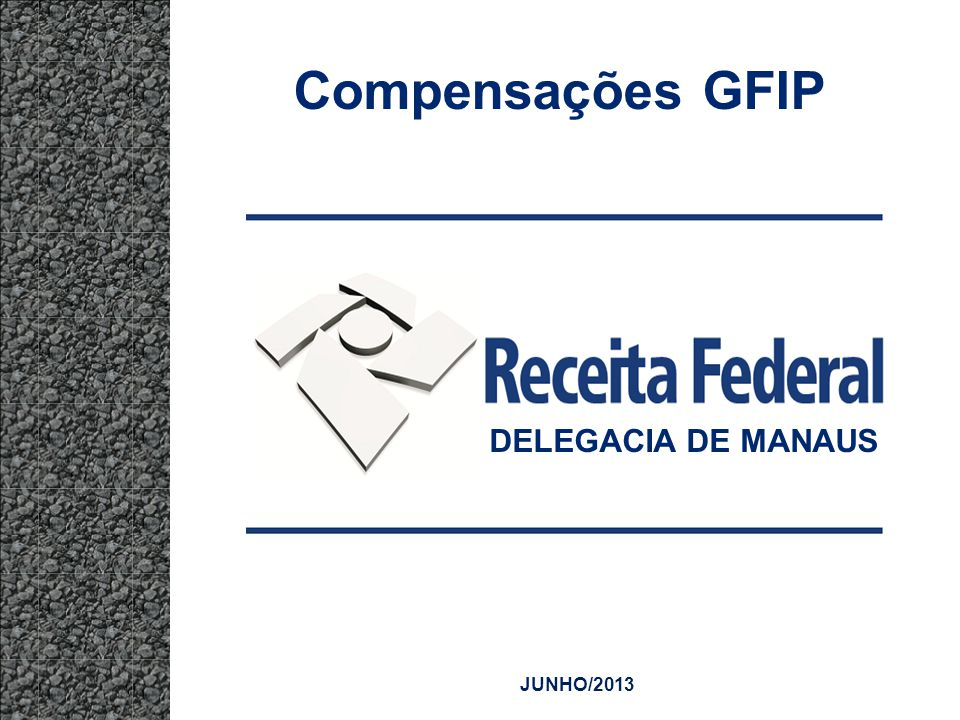 Compensações GFIP DELEGACIA DE MANAUS JUNHO/2013