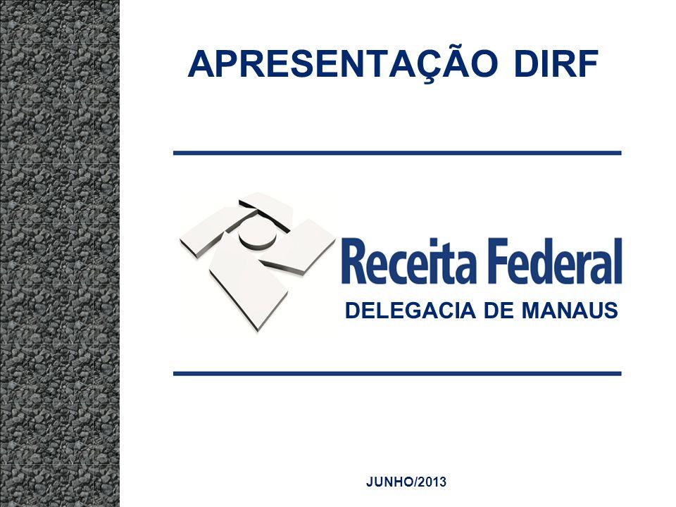 APRESENTAÇÃO DIRF DELEGACIA DE MANAUS JUNHO/2013
