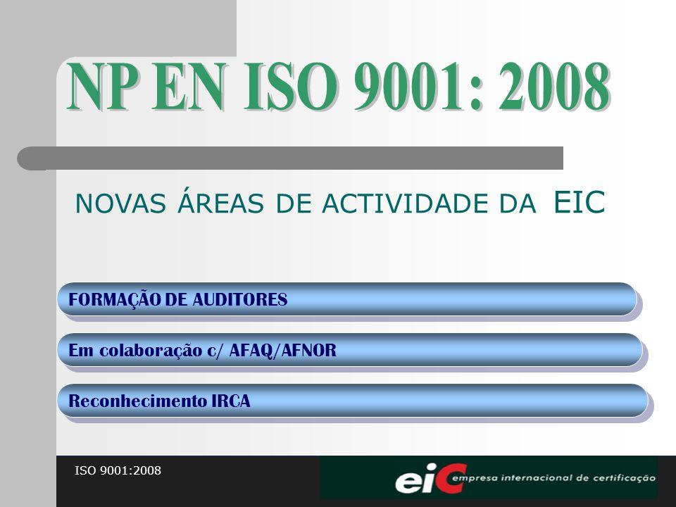 NP EN ISO 9001: 2008 NOVAS ÁREAS DE ACTIVIDADE DA EIC