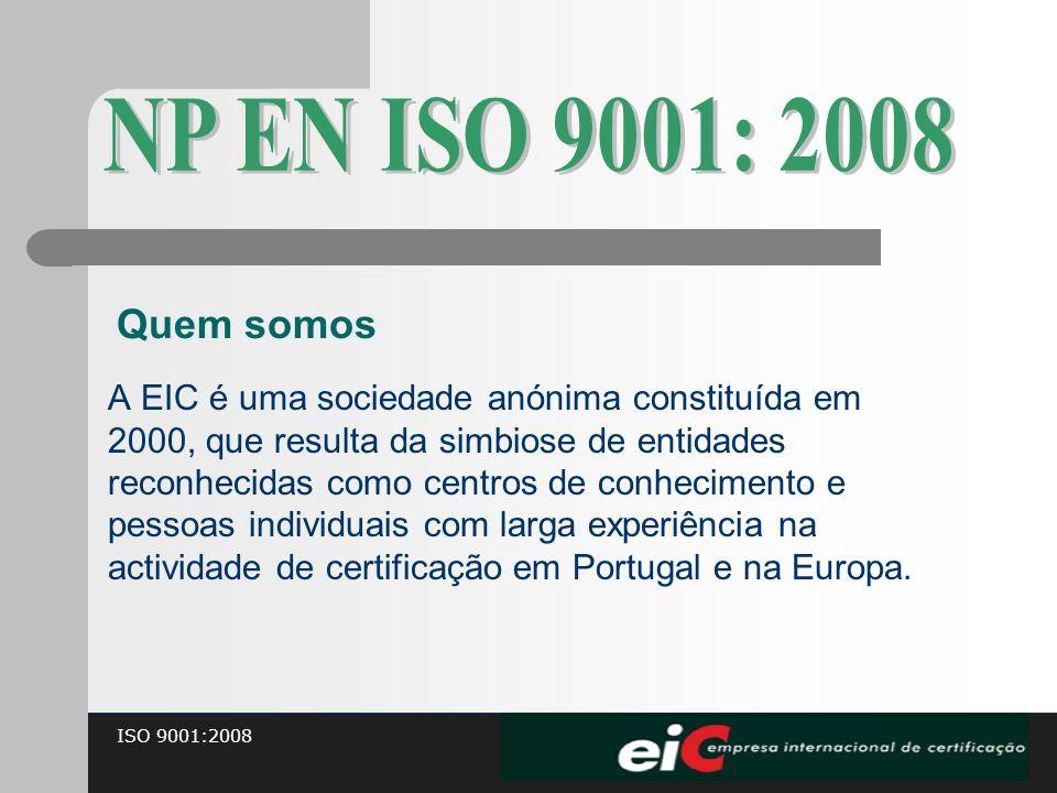 NP EN ISO 9001: 2008 Quem somos.