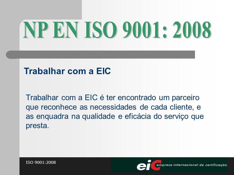 NP EN ISO 9001: 2008 Trabalhar com a EIC