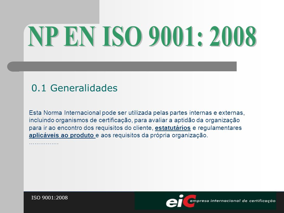 NP EN ISO 9001: 2008 0.1 Generalidades