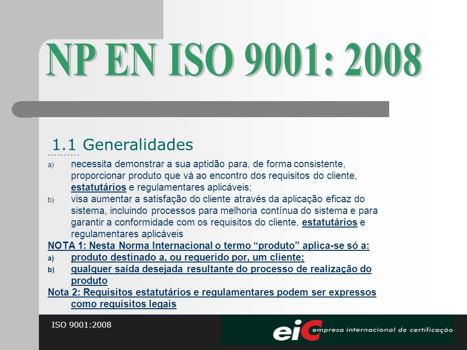 NP EN ISO 9001: 2008 1.1 Generalidades ……….
