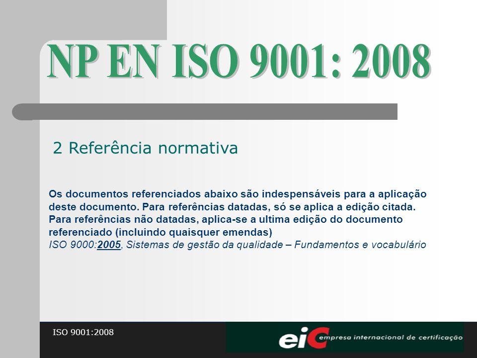 NP EN ISO 9001: 2008 2 Referência normativa
