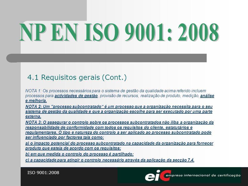 NP EN ISO 9001: 2008 4.1 Requisitos gerais (Cont.)