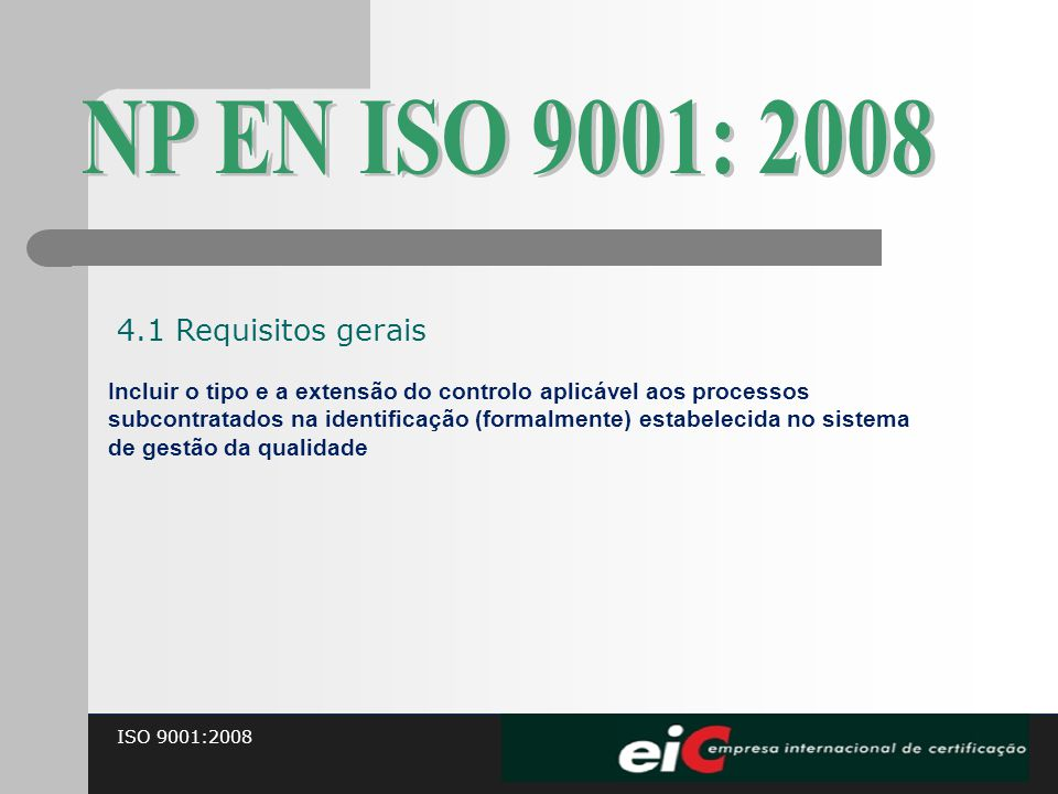 NP EN ISO 9001: 2008 4.1 Requisitos gerais