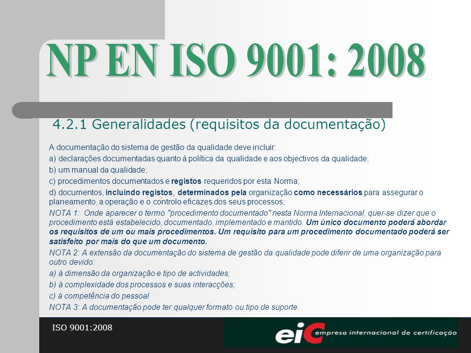 NP EN ISO 9001: 2008 4.2.1 Generalidades (requisitos da documentação)