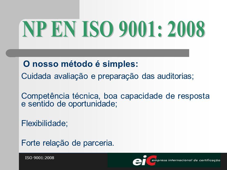 NP EN ISO 9001: 2008 O nosso método é simples:
