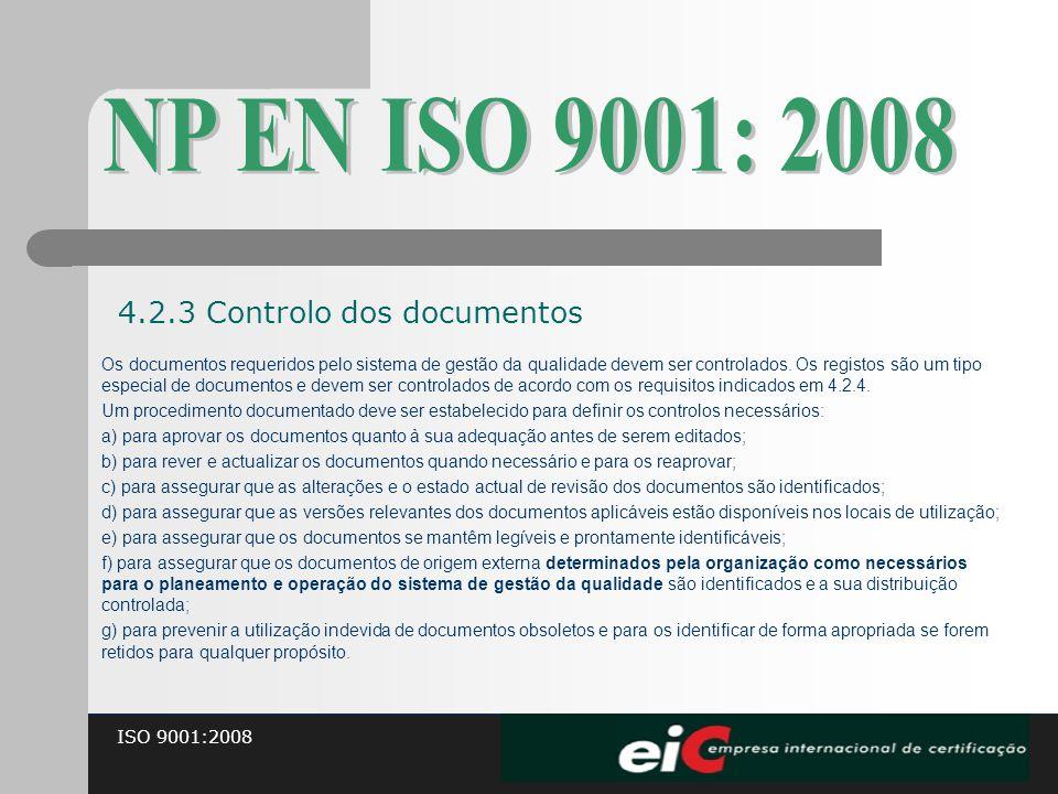 NP EN ISO 9001: 2008 4.2.3 Controlo dos documentos