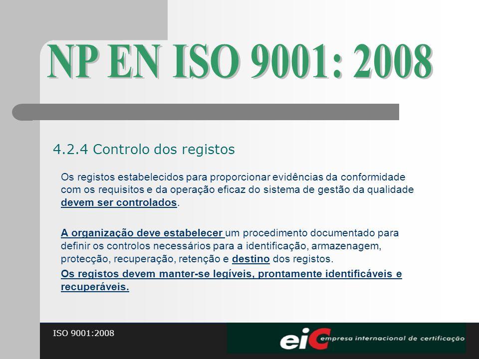 NP EN ISO 9001: 2008 4.2.4 Controlo dos registos