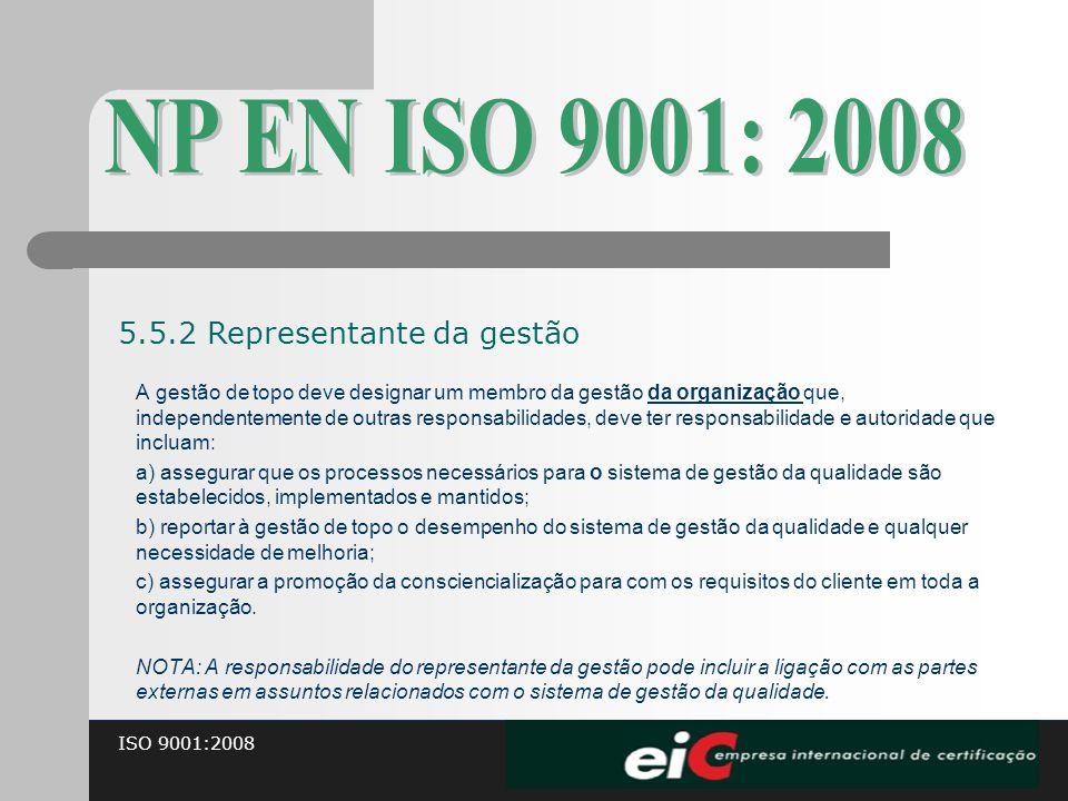 NP EN ISO 9001: 2008 5.5.2 Representante da gestão