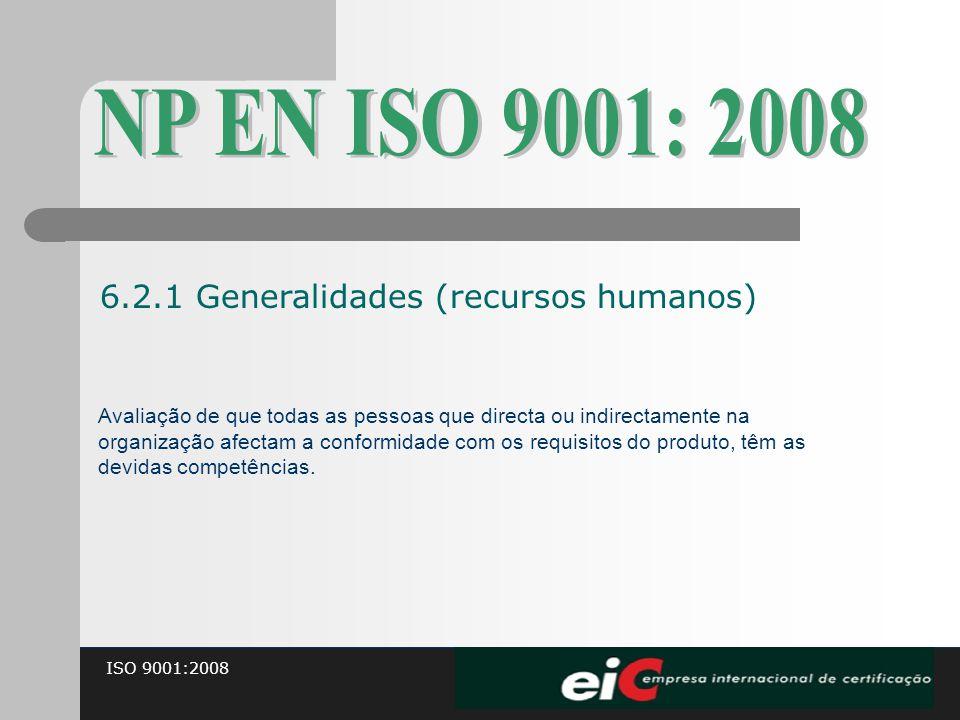 NP EN ISO 9001: 2008 6.2.1 Generalidades (recursos humanos)