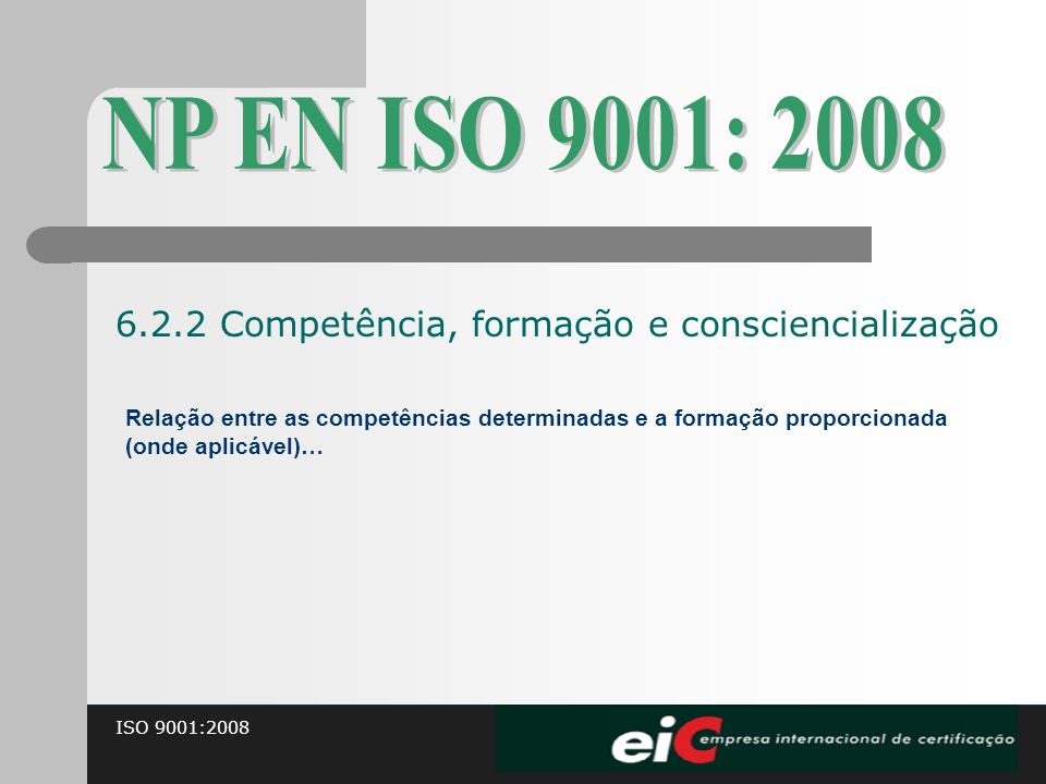NP EN ISO 9001: 2008 6.2.2 Competência, formação e consciencialização