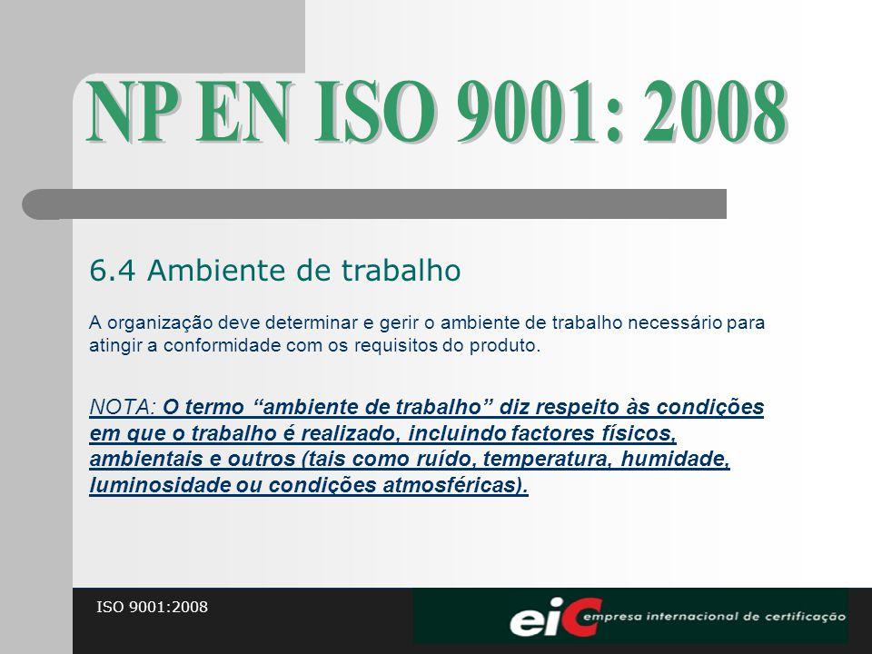NP EN ISO 9001: 2008 6.4 Ambiente de trabalho